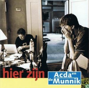 Acda en de Munnik - Hier Zijn (2000)