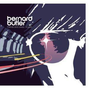 Bernard Butler - Friends and Lovers (1999)