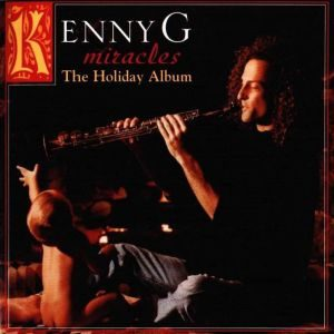 Kenny G - Miracles (The Holiday Album) (1994)