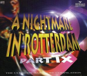 A Nightmare In Rotterdam Part IX - The Ultimate Hardcore Compilation (1997)