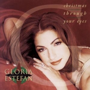 Gloria Estefan - Christmas Through Your Eyes (1993)