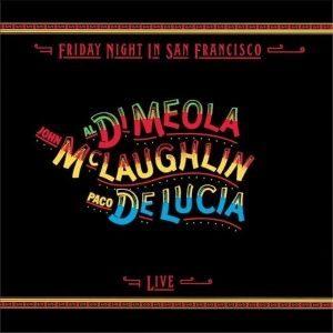 Al Di Meola / John McLaughlin / Paco de Lucía - Friday Night in San Francisco (1981)