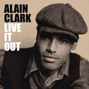 Alain Clark - Live It Out (2007)
