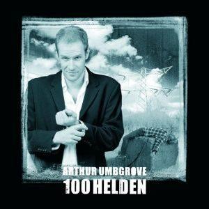 Arthur Umbgrove - 100 Helden (2000)
