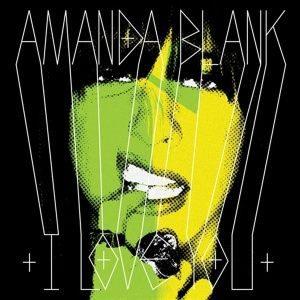 Amanda Blank - I Love You (2009)