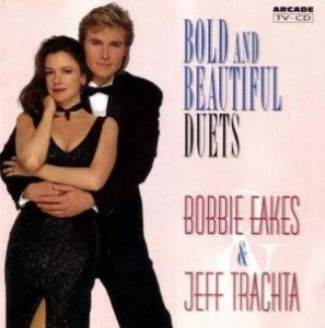 Bobbie Eakes & Jeff Trachta - Bold and Beautiful Duets (1994)
