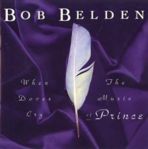 Bob Belden - When Doves Cry: The Music Of Prince (1994)