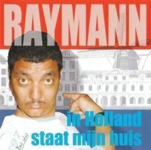 Jörgen Raymann - In Holland Staat Mijn Huis (2006)