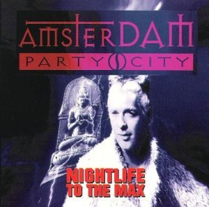 Amsterdam Party City: Nightlife To The Max (1994)