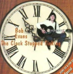 Bob Evans - The Clock Stopped Ticking (1999)