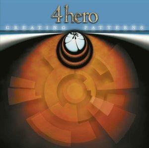 4 Hero - Creating Patterns (2001)