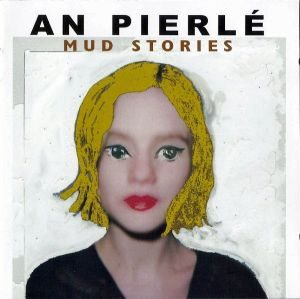 An Pierlé - Mud Stories (1999)