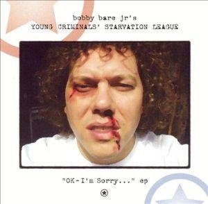 Bobby Bare Jr's Young Criminals Starvation League - OK - I'm Sorry... (2003)
