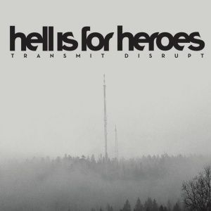 Hell is for Heroes - Transmit Disrupt (2005)