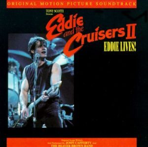 John Cafferty and the Beaver Brown Band - Eddie and the Cruisers II Eddie Lives! (1990)