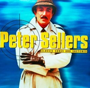 Peter Sellers - Classic Songs And Sketches (2002)