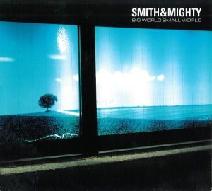 Smith & Mighty - Big World Small World (2000) CD