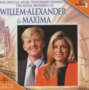 The Official Music performed during the Royal Wedding of Willem-Alexander & Maxima (2002)