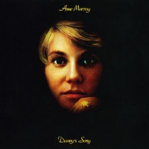 Anne Murray - Danny's Song (1973)