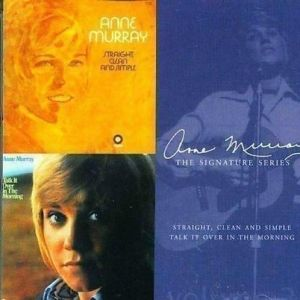 Anne Murray - Straight, Clean & Simple + Talk It Over in the Morning
