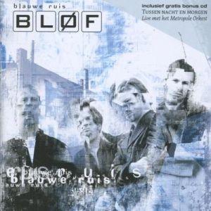 Bløf - Blauwe Ruis  Tussen Nacht En Morgen Live Met Het Metropole Orkest (2002)