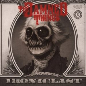 The Damned Things - Ironiclast (2010)