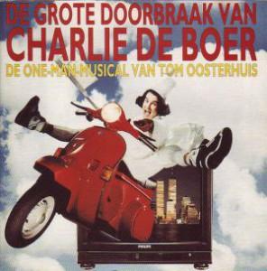 Tom Oosterhuis - De grote doorbraak van Charlie de Boer
