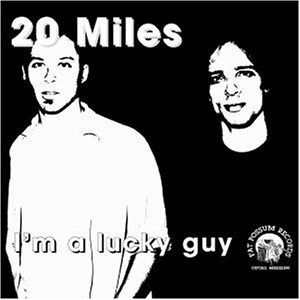 20 Miles - I'm a Lucky Guy (1998)