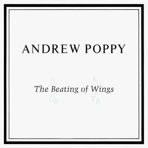 Andrew Poppy - The Beating of Wings (1985)
