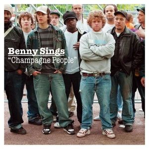 Benny Sings - Champagne People (2005)