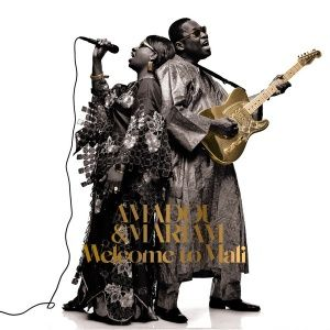 Amadou & Mariam - Welcome to Mali (2008)