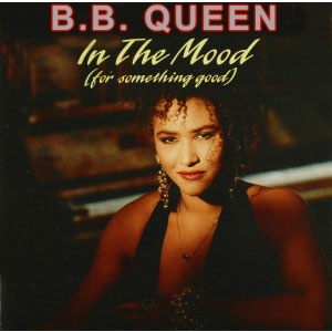 B.B.-Queen---In-the-Mood-(For-Something-Good)-(1991)