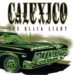 Calexico - The Black Light (1998)
