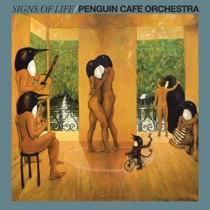 Penguin Cafe Orchestra - Signs of Life (1987)