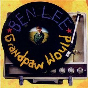 Ben Lee - Grandpaw Would (1995)