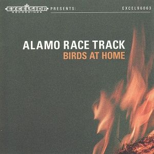 Alamo Race Track - Birds at Home (2003)