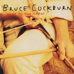 Bruce Cockburn - Dart to the Heart (1994)