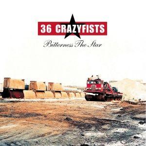 36-crazyfists-bitterness-the-star-2002