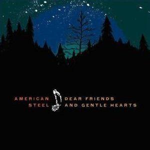 american-steel-dear-friends-and-gentle-hearts-2009