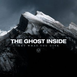 the-ghost-inside-get-what-you-give-2012