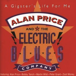 Alan Price and the Electric Blues Company - A Gigster's Life for Me (1996)