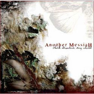Another-Messiah---Dark-Dreams,-My-Child-(2005)