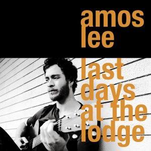 Amos Lee - Last Days at the Lodge (2008)