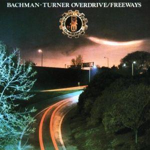 Bachman-Turner Overdrive - Freeways (1977)