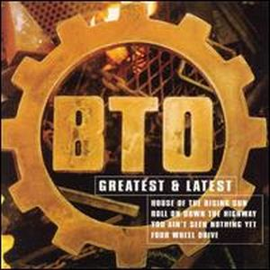 Bachman-Turner Overdrive - Greatest and latest