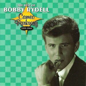 The Best Of Bobby Rydell Cameo Parkway 1959-1964
