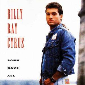 Billy Ray Cyrus - Some Gave All (1992)