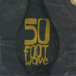 50 Foot Wave - 50 Foot Wave (2004)