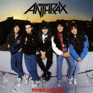 Anthrax - Penikufesin (1989)