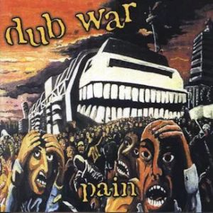 Dub War - Pain (1995)
